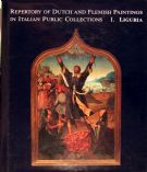 Repertory of Dutch and Flemish Paintings in Italian Public Collections. Vol. I. Liguria