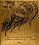 Mosaics of friendship : studies in Art and History for Eve Borsook